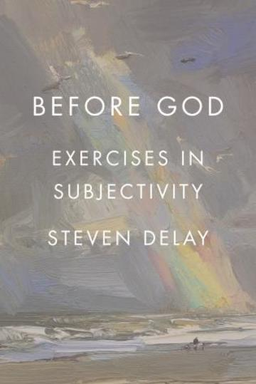 Before God: Exercises in Subjectivity