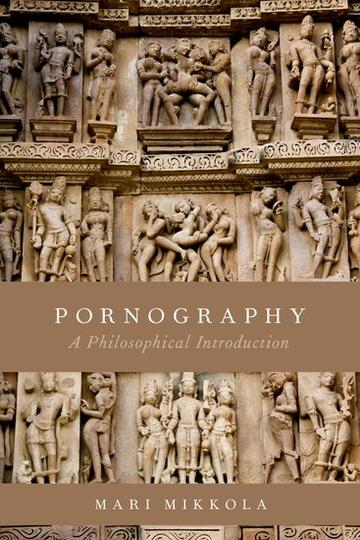 pornography a philosophical introduction mikkola oup