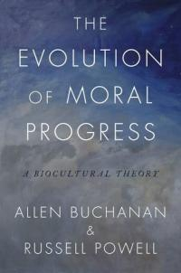 book cover of evolution of moral progress, written by Allen Buchanan and Russell Powell